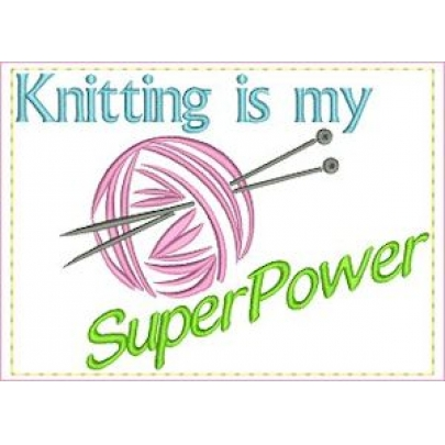 Saying - Knitting My SuperPower | OregonPatchWorks