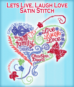 Lets Live, Laugh Love Satin Stitch